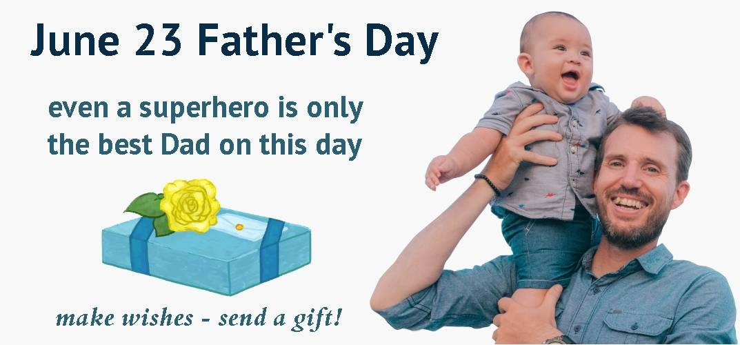 June 23 Father's Day - even a superhero on this day is only the best dad. Make a wish - send a gift!